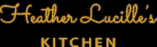 Heather Lucille's Kitchen